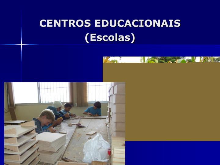CENTROS EDUCACIONAIS
