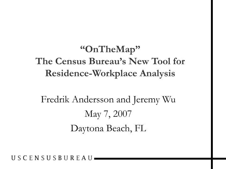 onthemap the census bureau s new tool for residence workplace analysis n.