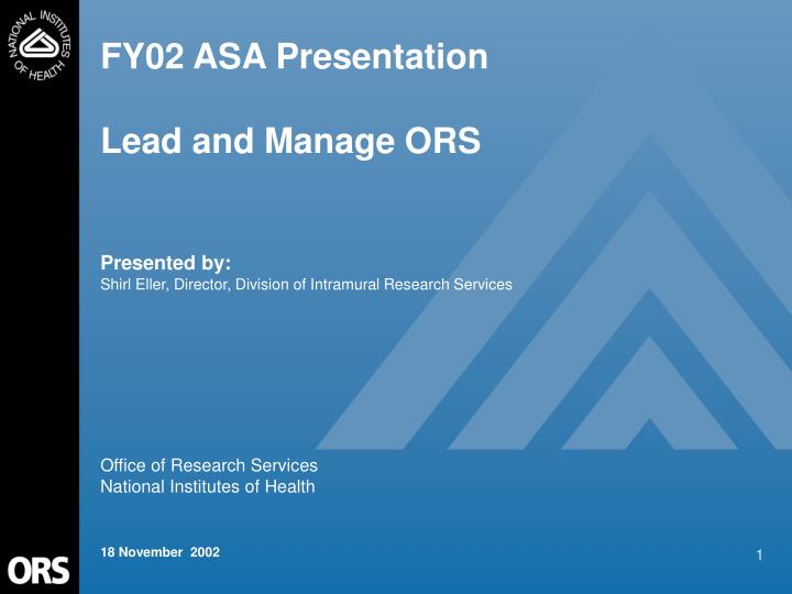 Fy02 asa presentation lead and manage ors