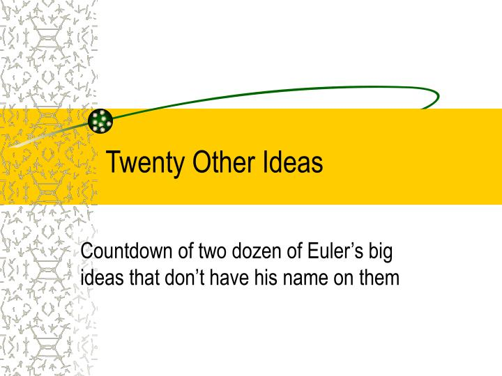 Twenty other ideas