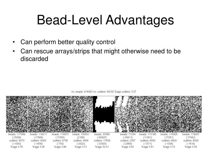 Bead-Level Advantages