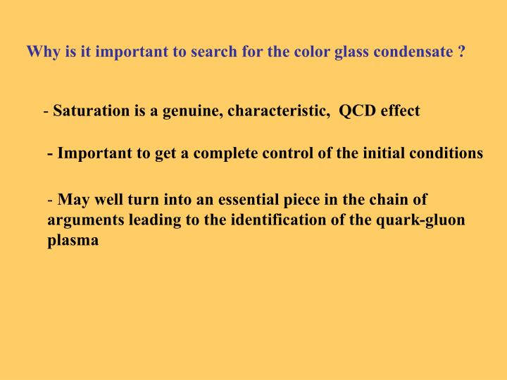 Why is it important to search for the color glass condensate ?
