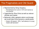 the pragmatists and old guard