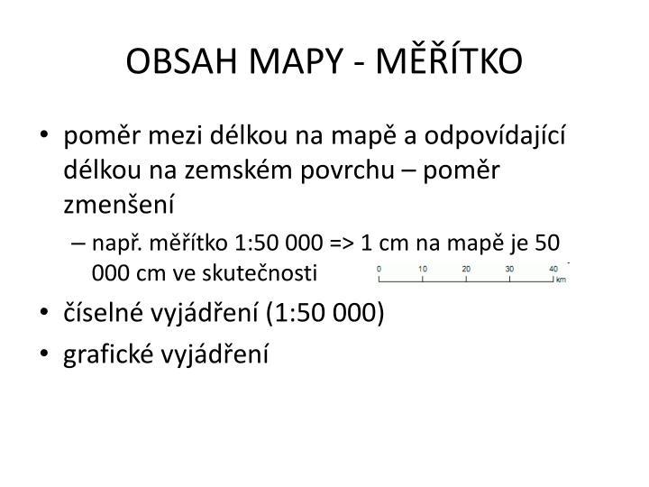 OBSAH MAPY - MĚŘÍTKO
