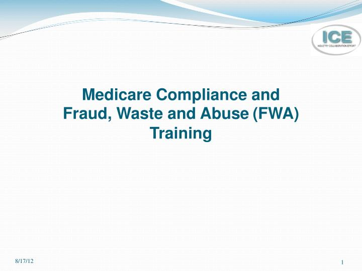 Medicare compliance and fraud waste and abuse fwa training