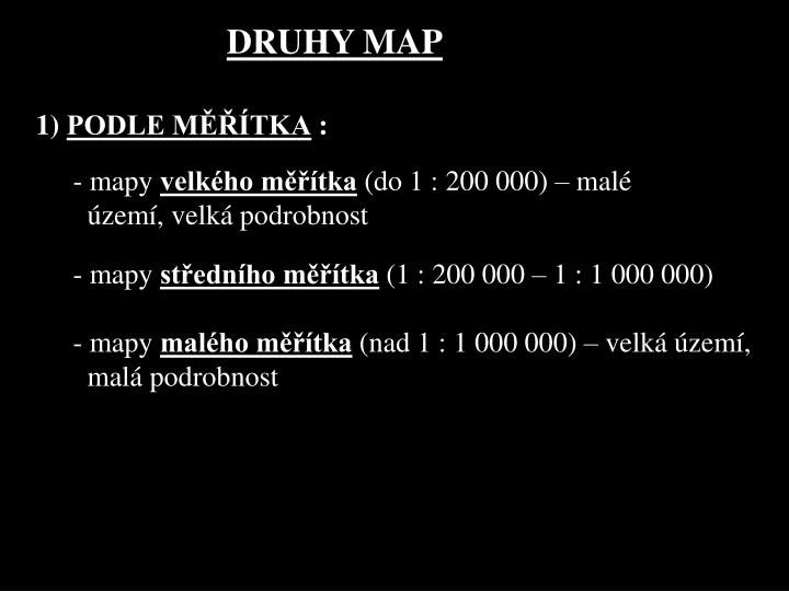 DRUHY MAP