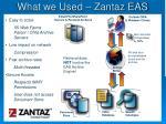 what we used zantaz eas
