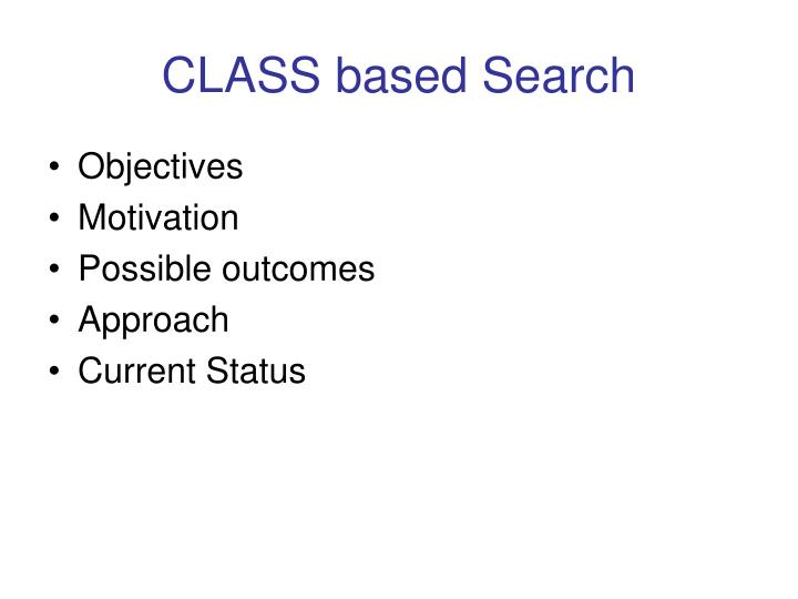 CLASS based Search