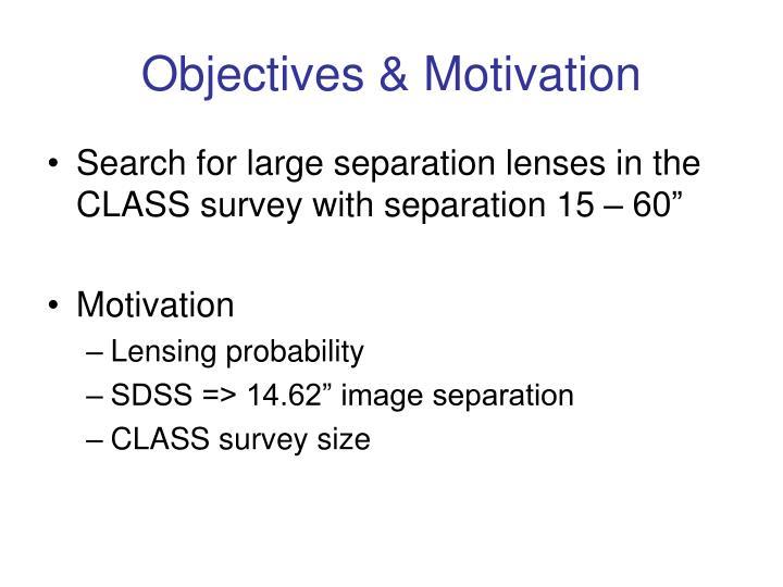 Objectives & Motivation