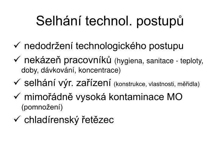 Selhání technol. postupů