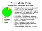 ngo media tribe ground truth observation investigation