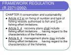 framework regulation r 2371 2002