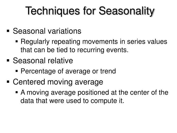 Techniques for Seasonality