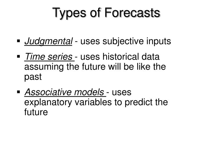 Types of Forecasts