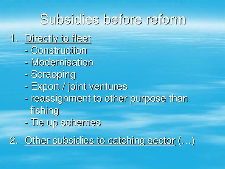 Subsidies before reform