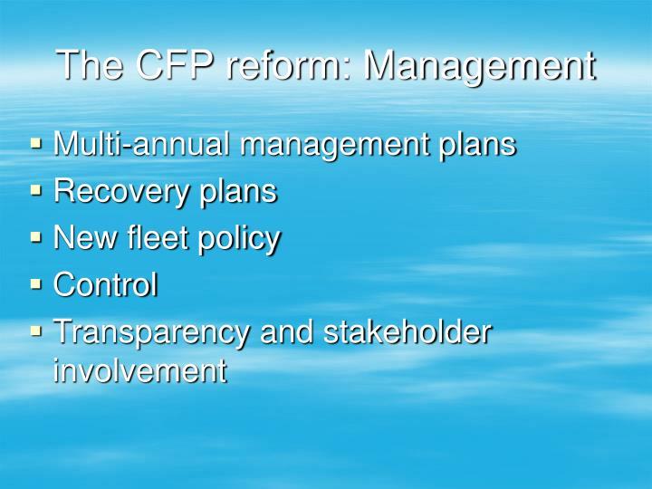 The CFP reform: Management