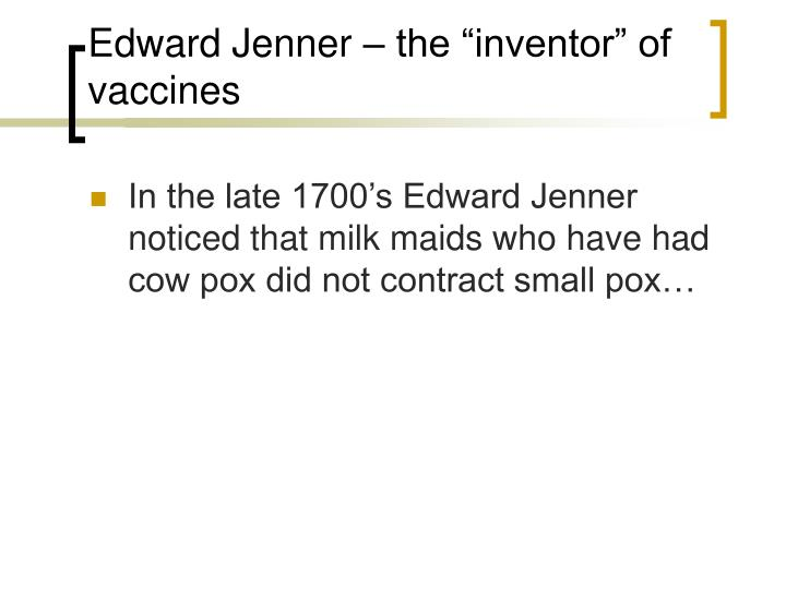 """Edward Jenner – the """"inventor"""" of vaccines"""