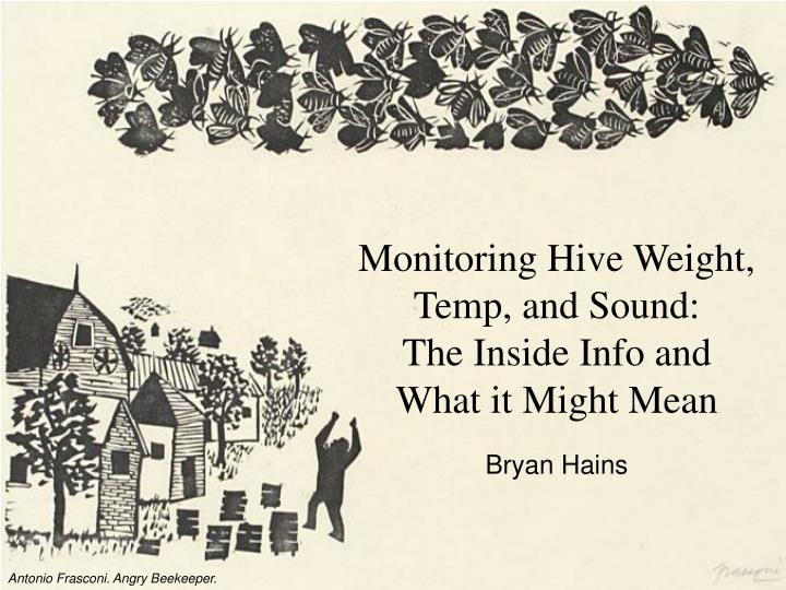 Monitoring hive weight temp and sound the inside info and what it might mean bryan hains