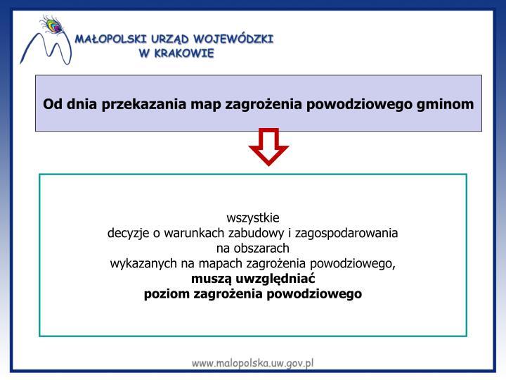 Od dnia przekazania map zagrożenia powodziowego gminom