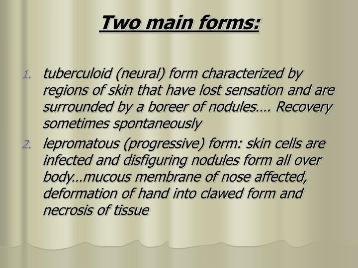 Two main forms: