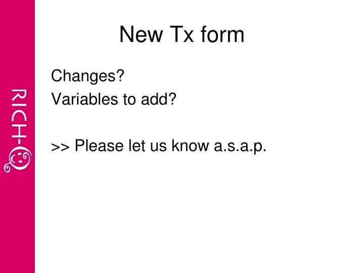 New Tx form