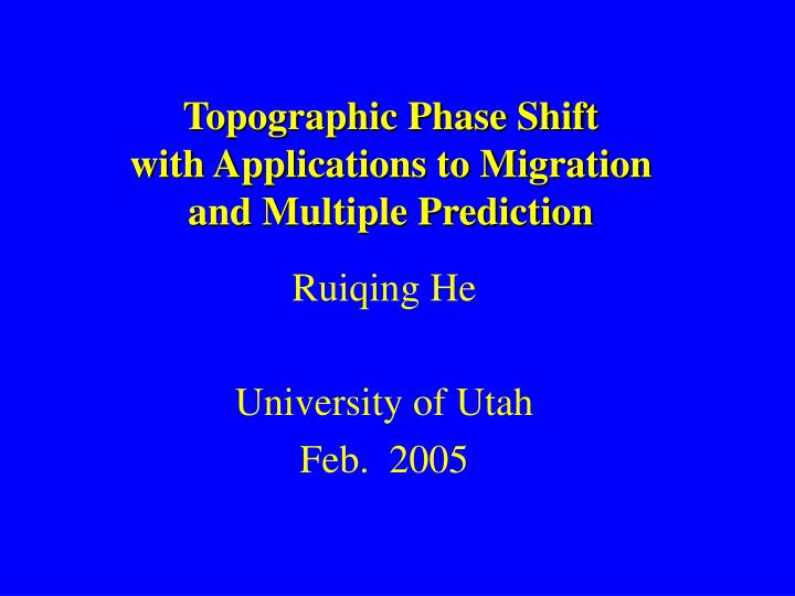 Topographic phase shift with applications to migration and multiple prediction