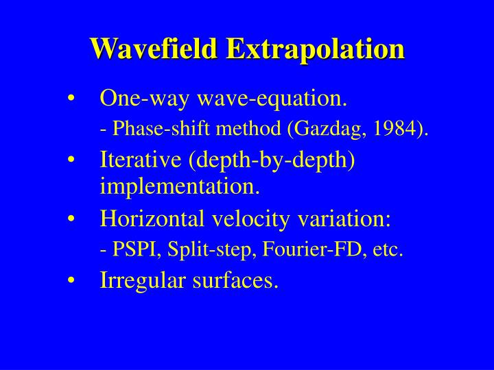 Wavefield Extrapolation