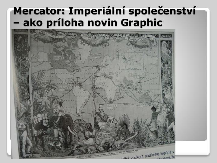 Mercator imperi ln spole enstv ako pr loha novin graphic