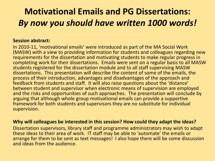 Motivational emails and pg dissertations by now you should have written 1000 words1