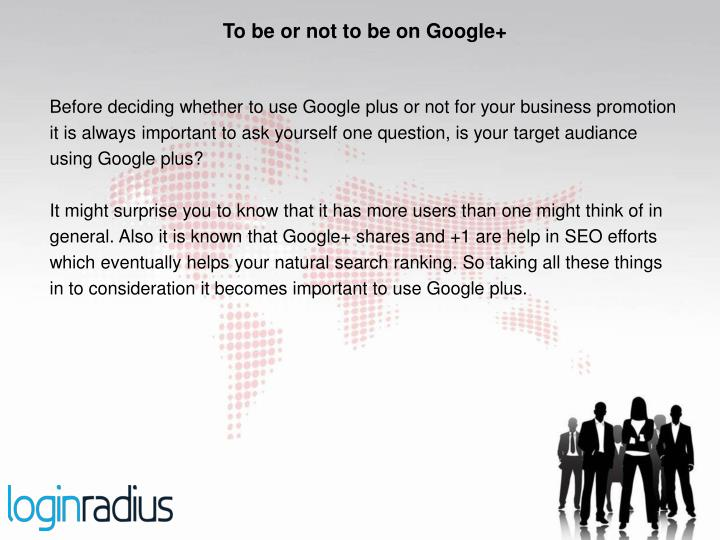 To be or not to be on Google+