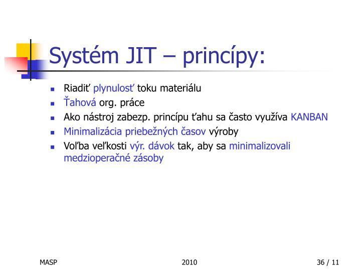 Systém JIT – princípy: