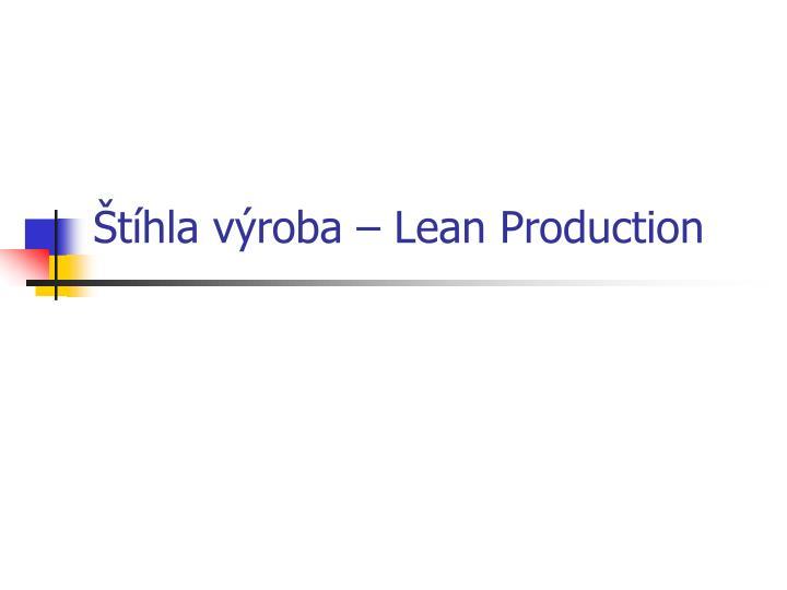 Štíhla výroba – Lean Production