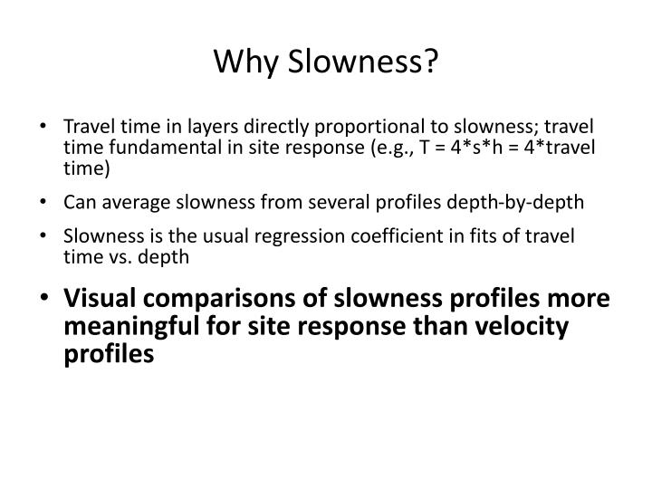 Why Slowness?