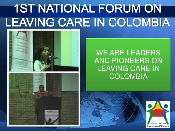 WE ARE LEADERS AND PIONEERS ON LEAVING CARE IN COLOMBIA