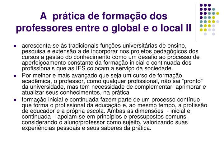 A  prática de formação dos professores entre o global e o local II