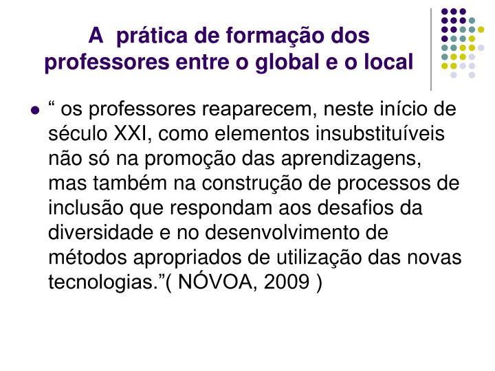 A  prática de formação dos professores entre o global e o local