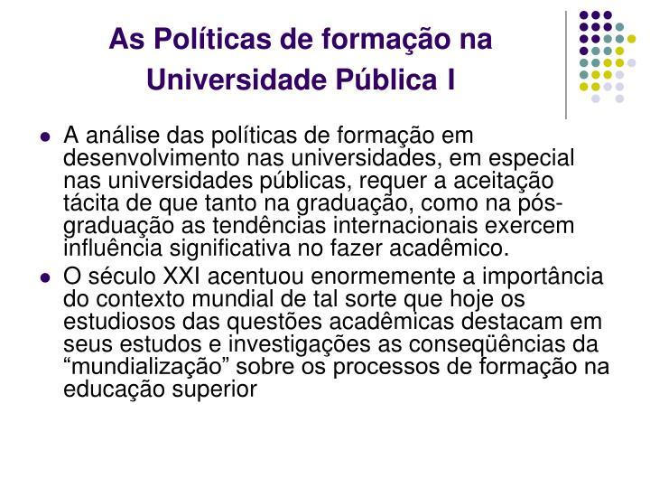As Políticas de formação na Universidade Pública