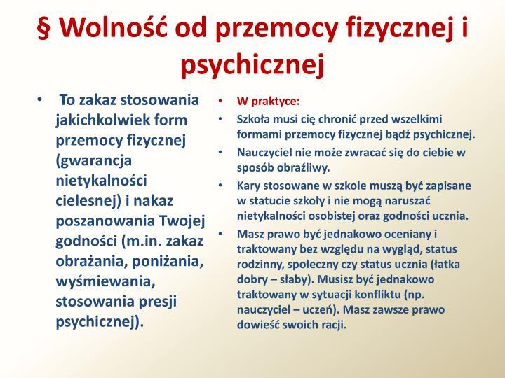 § Wolność od przemocy fizycznej i psychicznej