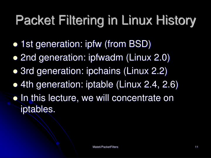 Packet Filtering in Linux History