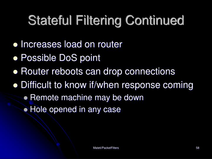 Stateful Filtering Continued