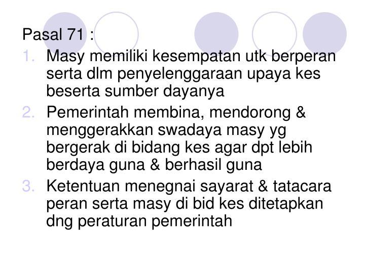 Pasal 71 :