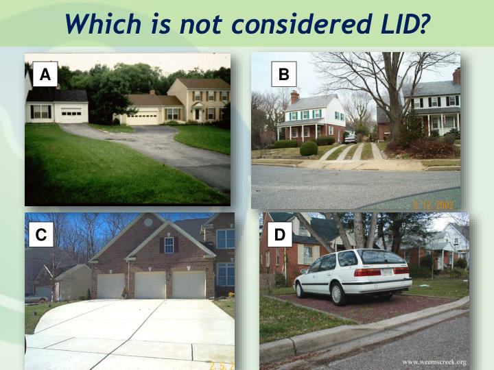 Which is not considered LID?
