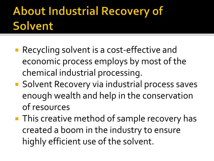 About industrial recovery of solvent