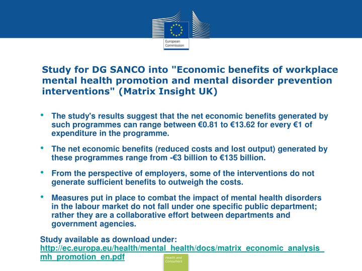 """Study for DG SANCO into """"Economic benefits of workplace mental health promotion and mental disorder prevention interventions"""" (Matrix Insight UK)"""