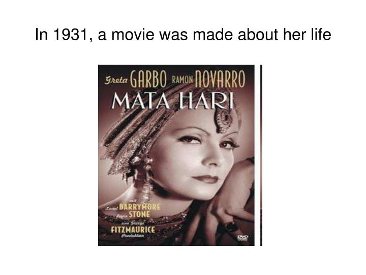 In 1931, a movie was made about her life
