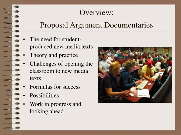 Overview proposal argument documentaries