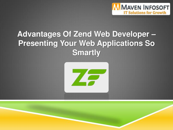 Advantages of zend web developer presenting your web applications so smartly