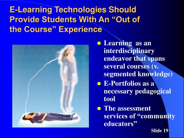 """E-Learning Technologies Should Provide Students With An """"Out of the Course"""" Experience"""