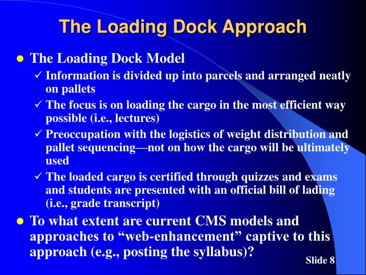 The Loading Dock Approach