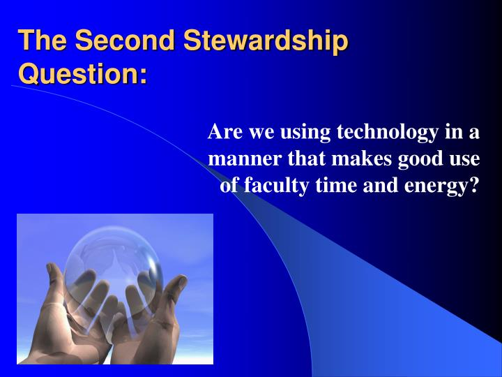 The Second Stewardship Question: